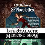 Orson Scott Card's Intergalactic Medicine Show: Big Book of SF Novelettes | Orson Scott Card,Edward R. Schubert (editor)