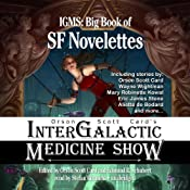 Orson Scott Card's Intergalactic Medicine Show: Big Book of SF Novelettes | Orson Scott Card, Edward R. Schubert (editor)