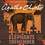 Elephants Can Remember: A Hercule Poirot Mystery (       UNABRIDGED) by Agatha Christie Narrated by Hugh Fraser