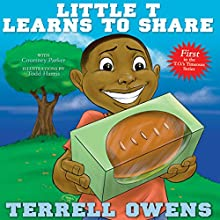 Little T Learns to Share Audiobook by Terrell Owens Narrated by Roscoe Orman
