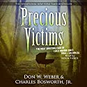 Precious Victims: Penguin True Crime (       UNABRIDGED) by Don W. Weber, Charles Bosworth Jr. Narrated by Kevin Pierce