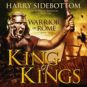 King of Kings: Warrior of Rome, Book 2 | [Harry Sidebottom]