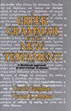 A Greek Grammar of the New Testament: A Workbook Approach to Intermediate Grammar