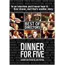 "Dinner For Five: ""Best of Directors"""
