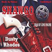 Shawgo (       UNABRIDGED) by Dusty Rhodes Narrated by Gene Engene