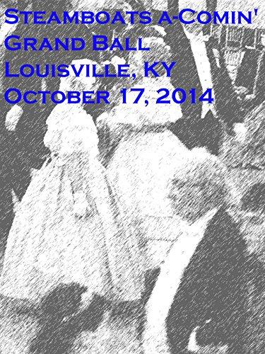"""""""Steamboats a-Comin' Grand Ball""""   October 17, 2014 Louisville, Kentucky"""