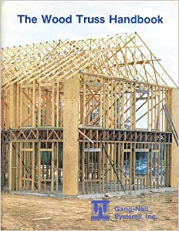 A handbook of prefabricated wood trusses inc gang nail for Prefabricated wood trusses