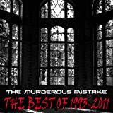 "The Best of 1993-2011von ""The Murderous Mistake"""