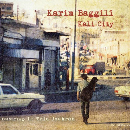 Karim Baggili and Le Trio Joubran – Kali City (2013) [FLAC]