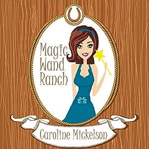 Magic Wand Ranch Audiobook