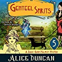 Genteel Spirits Audiobook by Alice Duncan Narrated by Denice Stradling