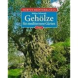 """Hortus Mediterraneus, Bd.2, Die Geh�lze f�r mediterrane G�rtenvon """"Walter Schmidt"""""""