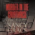 Murder in the Courthouse: A Hailey Dean Mystery, Book 3 Hörbuch von Nancy Grace Gesprochen von: Nicol Zanzarella