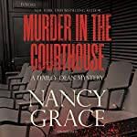 Murder in the Courthouse: A Hailey Dean Mystery, Book 3 | Nancy Grace