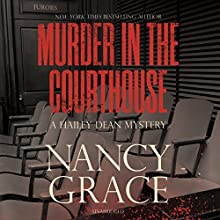 Murder in the Courthouse: A Hailey Dean Mystery, Book 3 | Livre audio Auteur(s) : Nancy Grace Narrateur(s) : Nicol Zanzarella