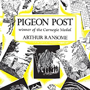 Pigeon Post: Swallows and Amazons Series, Book 6 | [Arthur Ransome]