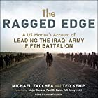 The Ragged Edge: A US Marine's Account of Leading the Iraqi Army Fifth Battalion Hörbuch von Michael Zacchea, Ted Kemp Gesprochen von: John Pruden