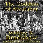 The Goddess of Atvatabar | William R. Bradshaw