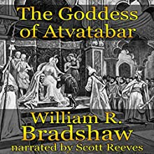 The Goddess of Atvatabar (       UNABRIDGED) by William R. Bradshaw Narrated by Scott Reeves