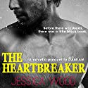 The Heartbreaker: The Heartbreaker, #0.5 - Prequel Novella to DAMIAN Audiobook by Jessica Wood Narrated by Lynn Barrington