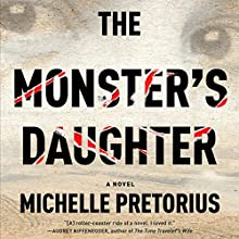 The Monster's Daughter: A Novel Audiobook by Michelle Pretorius Narrated by Jennifer Woodburne