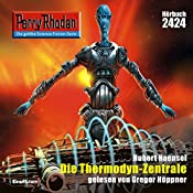 Die Thermodyn-Zentrale (Perry Rhodan 2424) | Hubert Haensel