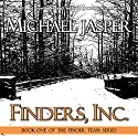 Finders, Inc.: The Finder Team, Book 1 (       UNABRIDGED) by Michael Jasper Narrated by Maxwell Zener