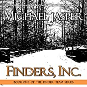 Finders, Inc.: The Finder Team, Book 1 | Michael Jasper
