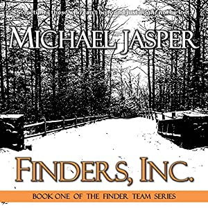 Finders, Inc.: The Finder Team, Book 1 | [Michael Jasper]