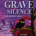 Grave Silence: Jude Devine Mystery Series, Book 1 Audiobook by Rose Beecham Narrated by Kim Baldwin