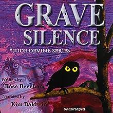 Grave Silence: Jude Devine Mystery Series, Book 1   Livre audio Auteur(s) : Rose Beecham Narrateur(s) : Kim Baldwin