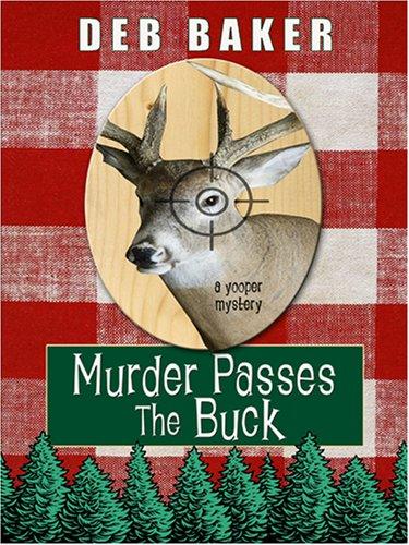 Murder Passes the Buck (Wheeler Large Print Cozy Mystery)