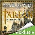 Ritter des ersten Lichts (Tarean 03) (       ungekürzt) von Bernd Perplies Gesprochen von: Oliver Siebeck