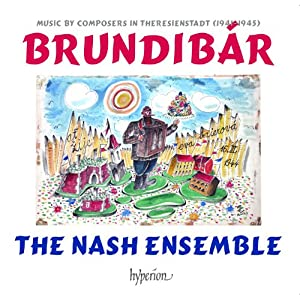 Brundibar - Music by composers in Theresienstadt