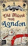 Die Fl�sse von London: Roman