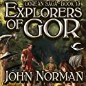 Explorers of Gor: Gorean Saga, Book 13 Audiobook by John Norman Narrated by Ralph Lister