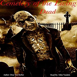 Cemetery of the Living Dead Audiobook
