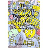 The GREATEST Togger Story Ever Told - Part 3: Far From The Screaming Crowdby Stephen J. Ward