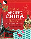 img - for Great Ancient China Projects You Can Build Yourself (Build It Yourself series) book / textbook / text book