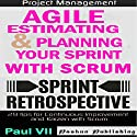 Agile Product Management: Agile Estimating and Planning Your Sprint with Scrum & Agile Retrospectives 29 Tips for Continuous Improvement Audiobook by  Paul Vii Narrated by Randal Schaffer, Scott Clem