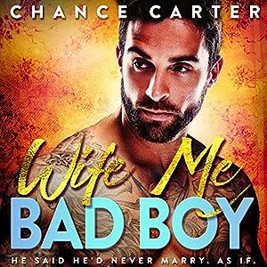 Wife Me Bad Boy Audiobook