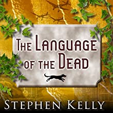 The Language of the Dead: A World War II Mystery (       UNABRIDGED) by Stephen Kelly Narrated by Shaun Grindell