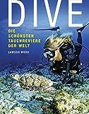 Dive - Die sch�nsten Tauchreviere der Welt