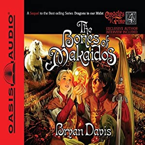 The Bones of Makaidos: Oracles of Fire, Book 4 | [Bryan Davis]
