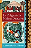 Alexander McCall Smith La 1a Agencia de Mujeres Detectives = The No 1 Ladies' Detective Agency (Narrativa (Punto de Lectura))