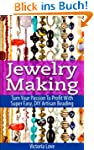 Jewelry Making: Turn Your Passion To...