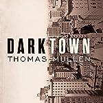 Darktown | Thomas Mullen