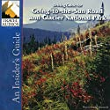 Glacier National Park, Driving Guide for Going-to-the-Sun Road: An Insider's Guide  by Nancy Rommes, Donald Rommes Narrated by Jay Cook