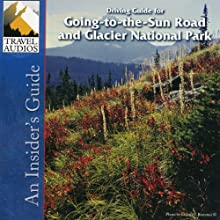 Glacier National Park, Driving Guide for Going-to-the-Sun Road: An Insider's Guide Audiobook by Nancy Rommes, Donald Rommes Narrated by Jay Cook