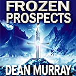 Frozen Prospects: The Guadel Chronicles, Book 1 | Dean Murray